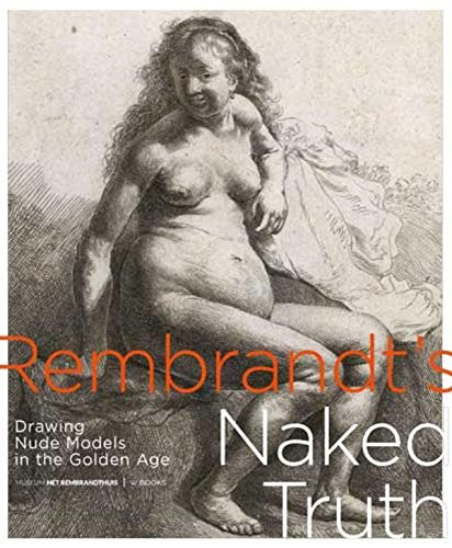 rembrandts-naked-truth-drawing-nude-models-in-the-golden-age