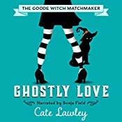 Ghostly Love: The Goode Witch Matchmaker, Book 2 | Cate Lawley