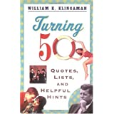 Turning 50: Quotes, Lists, and Helpful Hints ~ William K. Klingaman