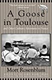 A Goose in Toulouse (0786886935) by Rosenblum, Mort