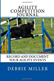Agility Competition Journal: Record and document your agility events