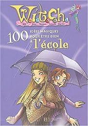 100 idées magiques pour être bien à l'école
