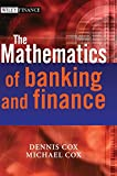 The Mathematics of Banking and Finance (The Wiley Finance Series) (047001489X) by Cox, Dennis