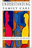 img - for Understanding Family Care: A Multi-Dimensional Model of Caring and Coping book / textbook / text book