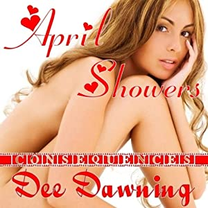 April Showers: Consequences, Book 1 | [Dee Dawning]