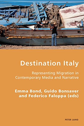 Destination Italy: Representing Migration in Contemporary Media and Narrative (Italian Modernities)