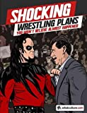 img - for Shocking Wrestling Plans You Won't Believe Almost Happened book / textbook / text book