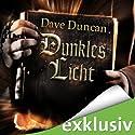 Dunkles Licht Hörbuch von Dave Duncan Gesprochen von: Michael Pan