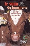 echange, troc Isabelle Veissier, Gérard Bertrand, René Toullec - Le Veau de boucherie : Concilier bien-être animal et production
