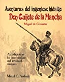 Adventuras del Ingenioso Hidalgo Don Quijote de la Mancha : An Adaptation for Intermediate and Advanced Students (0844273619) by Andrade, Marcel C.