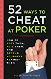 52 Ways to Cheat at Poker: How to Spot Them, Foil Them, and Defend Yourself Against Them[ 52 WAYS TO CHEAT AT POKER: HOW TO SPOT THEM, FOIL THEM, AND DEFEND YOURSELF AGAINST THEM ] by Kronzek, Allan Zola (Author ) on Apr-01-2008 Paperback (0452289114) by Kronzek, Allan Zola