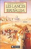 Les lances de Jérusalem : roman
