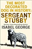 The Most Decorated Dog In History: Sergeant Stubby