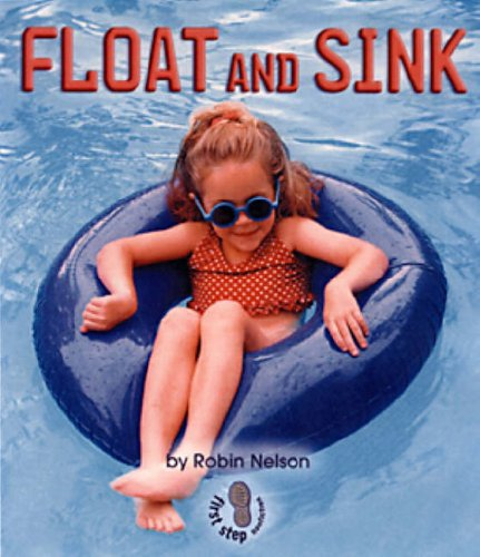 Float and Sink (First Step Nonfiction Forces and Motion)