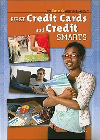 First Credit Cards and Credit Smarts (Get Smart With Your Money)
