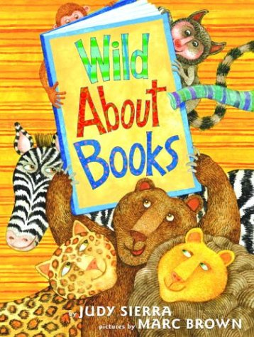 Wild about Books (Irma S and James H Black Honor for Excellence in Children