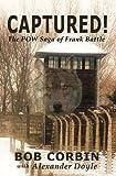 Captured! The POW Saga of Frank Battle