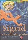 echange, troc Serge Brussolo - Sigrid et les mondes perdus, tome 1 : L'oeil de la pieuvre