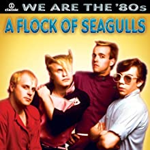 We Are the '80s: A Flock of Seagulls
