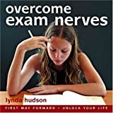 Overcome Exam Nerves: Deal with Unwanted Nerves before an Exam or Test (Lynda Hudson's Unlock Your Life Audio CDs for Students and Adults)