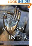 Mudras of India: A Comprehensive Guid...