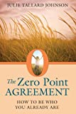img - for The Zero Point Agreement: How to Be Who You Already Are book / textbook / text book
