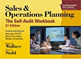 Sales & Operations Planning: The Self-Audit Workbook