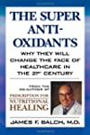 The Super Antioxidants: Why They Will...