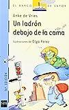 img - for Un ladron debajo de la cama/ A Robber Under the Bed (El Barco De Vapor: Serie Azul/ the Steamboat: Blue Series) (Spanish Edition) by Anke De Vries (2000-11-28) book / textbook / text book