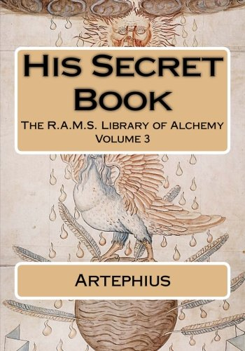 His Secret Book: Volume 3 (The R.A.M.S. Library of Alchemy)