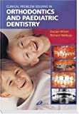 img - for Clinical Problem Solving in Orthodontics and Paediatric Dentistry, 1e book / textbook / text book