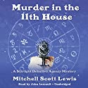 Murder in the 11th House: A Starlight Detective Agency Mystery, Book 1 Audiobook by Mitchell Scott Lewis Narrated by John Lescault
