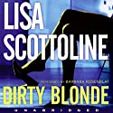Dirty Blonde (       UNABRIDGED) by Lisa Scottoline Narrated by Barbara Rosenblat