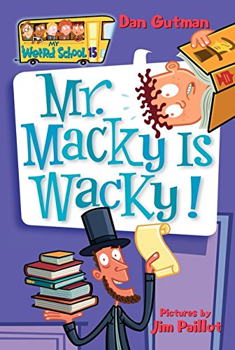Mr. Macky Is Wacky! (My Weird School)