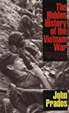 The Hidden History of the Vietnam War (1566631971) by Prados, John