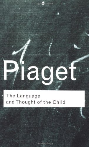 The Language and Thought of the Child (Routledge Classics): Jean Piaget: 9780415267502: Amazon.com: Books