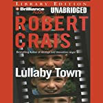 Lullaby Town: An Elvis Cole - Joe Pike Novel, Book 3 (       ABRIDGED) by Robert Crais Narrated by James Daniels