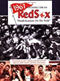 The 1967 Impossible Dream Red Sox: Pandemonium on the Field
