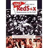 The 1967 Impossible Dream Red Sox: Pandemonium on the Field ~ Bill Nowlin