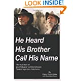 He Heard His Brother Call His Name: The true story of psychological warfare between Texas's legendary Hale twins...
