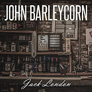 Jack London: John Barleycorn Audiobook