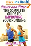 Faster and Fitter: The Complete guide...