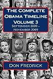 The Complete Obama Timeline - Volume 3: September 2009 - November 2009
