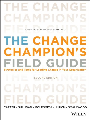 the-change-champions-field-guide-strategies-and-tools-for-leading-change-in-your-organization
