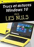 Trucs et astuces Windows 10 Pour les...