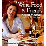 Wine, Food & Friends: Karen's Wine and Food Pairing Guide, Plus Over 100 Cooking Light Recipes ~ Karen MacNeil