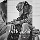 Poet to the Poor: Poetry of Hope for the Bottom One Percent Hörbuch von John Kaniecki Gesprochen von: Rob Saladino