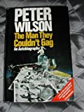 The man they couldn't gag (0091289300) by Wilson, Peter