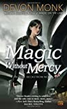 Magic Without Mercy: An Allie Beckstrom Novel