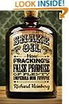 Snake Oil: How Fracking's False Promi...